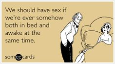 Free and Funny Flirting Ecard: We should have sex if we're ever somehow both in bed and awake at the same time. Create and send your own custom Flirting ecard. Night Shift Problems, Night Shift Humor, Haha Funny, Hilarious, Funny Stuff, Work Humor, E Cards, Someecards, Just For Laughs