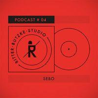 Sebo - Ritter Butzke Studio Podcast #04 by Ritter Butzke Studio on SoundCloud