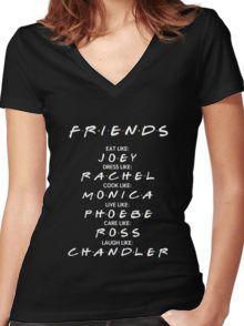 Friends Tv Show T-Shirt: Eat like JOEY, Dress like RACHEL, Cook like MONICA, Live like PHOEBE, Care like ROSS, Laugh like CHANDLER. Women's Fitted V-Neck T-Shirt