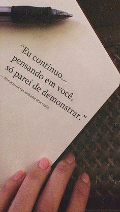 """""""Eu continuo pensando em você, só parei de demonstrar."""" — Memórias de um sonhador dilacerado.  http://www.pinterest.com/dossantos0445/as-mil-palavras-i-love-you/"""