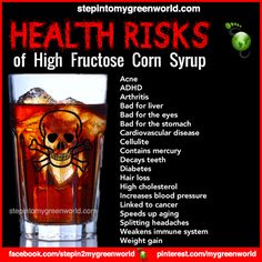 "☛ Do YOU know the health risks of High-fructose corn syrup?  BE AWARE OF ""HIDDEN"" SUGARS:  Sugar can masquerade under many different names.  Be on the lookout for dextrose, fructose, galactose, glucose, lactose, levulose, maltose, sucrose, mannitol, sorbitol, xylitol, beet sugar, corn sugar, corn sweetener, high fructose corn syrup, invert sugar, isomalt, maltodextrins, maple sugar, sorghum or turbinado sugar.  www.stepintomygreenworld.com  ✒ Share 