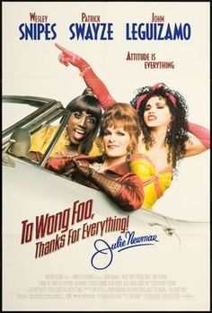 Too Wong Foo  1995...this movie is too funny!