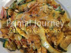 Primal Journey: Zucchini Carbonara