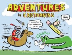 Adventures in Cartooning: How to Turn Your Doodles Into Comics: James Sturm, Andrew Arnold, Alexis Frederick-Frost: Books - A. Balloon Words, Cartoon Books, You Doodle, How To Make Comics, You Draw, A Comics, The Book, Childrens Books, Book Art