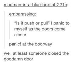 Wow I panic at no one closing the god damn door
