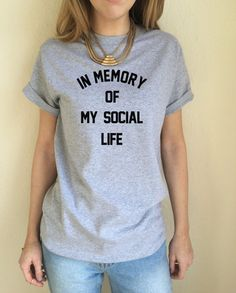 In Memory of My Social Life T Shirt Tee Top Anti von TOPoftheTOPS