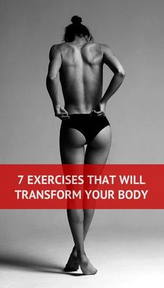 7 Exercises That Will Transform Your Body http://leanwife.com/fail-proof-workout-plans-for-women-to-lose-weight/
