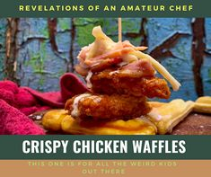 Revelations of an Amateur Chef: Crispy Chicken Waffles: This one is for all the We. Weird Kids, Crazy Kids, Chicken Spices, Crispy Chicken, Blue Velvet Cakes, Quick Recipes, Delicious Recipes, Creamy Coleslaw, Chicken And Waffles