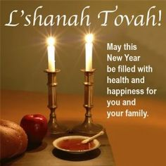 Happy New Year to my Jewish friends and their families. And, to all the Jews in the world. - 5776.