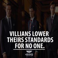 Villains lower their standards for no one. #standup #strongbeliever #villainstandards #vllnhq