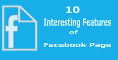 10 Interesting Features of Facebook Page