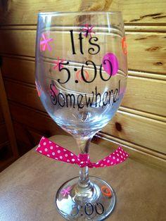 It's 5 o'clock somewhere  wine glass by BestDesignsbyHillary, $12.00