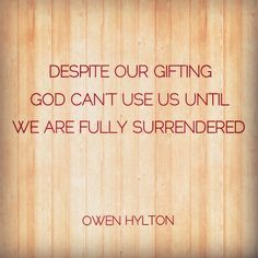 """""""Maturity comes through submission"""" #quote by Owen Hylton"""