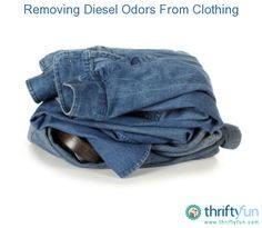 This is a guide about removing gasoline and diesel fuel odors from clothing. If you have ever spilled fuel on your clothing, you know that the odor is sometimes difficult to remove.