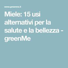 Miele: 15 usi alternativi per la salute e la bellezza - greenMe