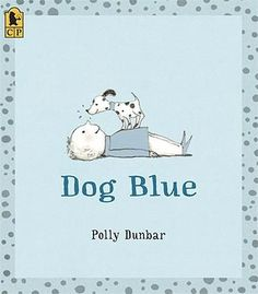 Dog Blue by Polly Dunbar. Her books are so sweet. Nice story for preschoolers. The Problem With Forever, 1000 Books Before Kindergarten, Toddler Pictures, Little Library, Real Dog, Color Games, Preschool Books, Blue Dog, Black Spot