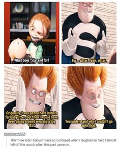 OH MY GOSH IT MAKES SENSE NOW. You know how Disney and Pixar movies sometimes included little jokes that only your parents ever seemed to laugh at? I haven't seen The Incredibles in so long and now it makes sense! Humour Disney, Disney Jokes, Funny Disney Memes, Funny Memes, Funny Videos, 9gag Memes, Funny Disney Pictures, Disney Sayings, Disney Princess Memes