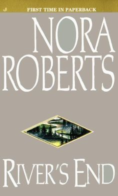 River's End by Nora Roberts....My favorite Nora !