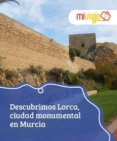 Descubrimos Lorca, ciudad monumental en Murcia   #Lorca es conocida por su #castillo, sus #edificios barrocos y su Semana Santa, declarada de Interés Turístico Internacional. Paseamos por esta ciudad murciana. #Destinos