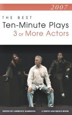 2007: The Best Ten-Minute Plays for 3 or More Actors (Con... https://www.amazon.com/dp/1575255901/ref=cm_sw_r_pi_dp_x_AQ69xb91JE8YM