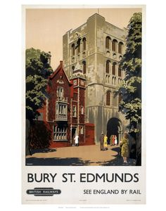 Vintage Bury St Edmunds British Railways Travel Poster Re-Print Posters Uk, Train Posters, Railway Posters, Poster Prints, Art Prints, Retro Posters, British Travel, National Railway Museum, Bury St Edmunds