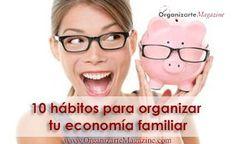 10 hábitos para organizar tu economía familiar