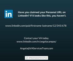 A VA can help you claim your personal LinkedIn  url.  www.linkedin.com/in/angelacampos/