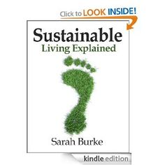 Sustainable Living Explained eBook: Sarah Burke: Kindle Store FREE AT POSTING