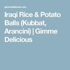 Iraqi Rice & Potato Balls (Kubbat, Arancini) | Gimme Delicious