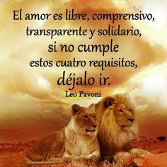 El amor es libre, comprensivo, transparente y solidario, si no cumple estos...