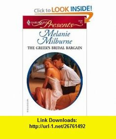 The Greeks Bridal Bargain (Harlequin Presents #2538) (9780373125388) Melanie Milburne , ISBN-10: 0373125380  , ISBN-13: 978-0373125388 ,  , tutorials , pdf , ebook , torrent , downloads , rapidshare , filesonic , hotfile , megaupload , fileserve