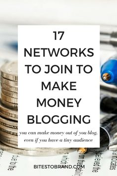 17 Networks to Join to Make Money Blogging! If you want to monetize your blog, this is the ultimate list of the places you totally need to join in order to earn an income blogging! << Bites To Brand