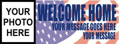 Welcome Home Banner Welcome Home Banners, Home Photo, Your Message, Backdrops, How To Memorize Things, Company Logo, Messages, Logos, Prints