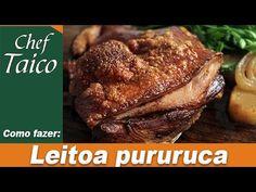Leitoa assada pururuca - Chef Taico - YouTube