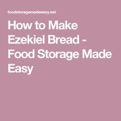 How to Make Ezekiel Bread - Food Storage Made Easy