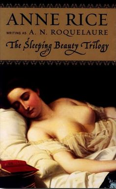 Anne Rice's erotic Sleeping Beauty trilogy was the Fifty Shades of the '80s, and it recently had a comeback with a rerelease in 2012.