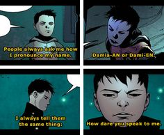Pure Damian Wayne right there.