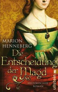 Buchrezension: Die Entscheidung der Magd von Marion Henneberg!