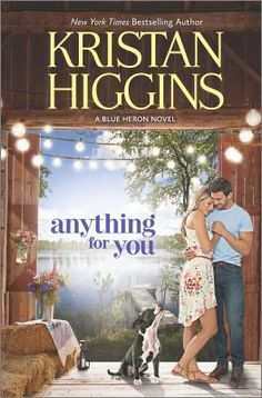 """Anything for You"" by Kristan Higgins, available at the Carol Stream Public Library. ""When Connor O'Rourke proposes to his long-time on-again, off-again secret girlfriend, Jessica Dunn, and she says no, he gives her an ultimatum--marry him or their relationship is over."""