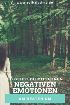 So gehst Du mit Deinen negativen Emotionen am besten um