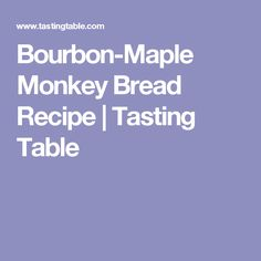 Monkey Bread With Bourbon Creme Anglaise Recipe — Dishmaps