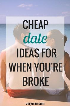 Cheap Date Ideas for When You're Broke | Marriage and Relationships - Very Erin Blog