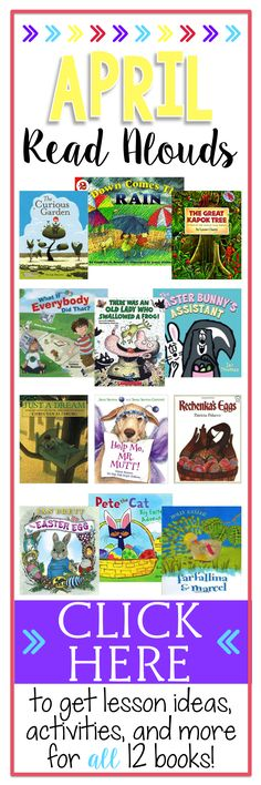 Children's books that are perfect for April. Get your read aloud collection ready with these 12 books, lesson activities and freebies included to make lesson planning easy and as low prep as possible for the teacher... that's YOU!
