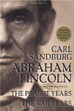 Abraham Lincoln - The Prairie Years...The War Years by Carl Sandburg