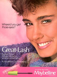 22.  This add influenced Haley's mom when she was Haley's age in the 1980s. Jill still uses Great Lash Mascara today ... and now Haley does too!