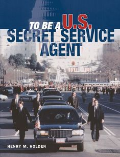 """Read """"To Be a U. Secret Service Agent"""" by Henry Holden available from Rakuten Kobo. The Secret Service was established after the Civil War by the Treasury Department, originally to protect American curren. United States Secret Service, William Mckinley, Central Intelligence Agency, Nobel Peace Prize, Emergency Management, Head Of State, Criminology, Private Investigator, Government Jobs"""