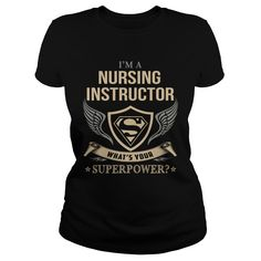 NURSING INSTRUCTOR  WHAT IS YOUR SUPERPOWER #gift #ideas #Popular #Everything #Videos #Shop #Animals #pets #Architecture #Art #Cars #motorcycles #Celebrities #DIY #crafts #Design #Education #Entertainment #Food #drink #Gardening #Geek #Hair #beauty #Health #fitness #History #Holidays #events #Home decor #Humor #Illustrations #posters #Kids #parenting #Men #Outdoors #Photography #Products #Quotes #Science #nature #Sports #Tattoos #Technology #Travel #Weddings #Women
