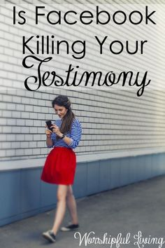 Is Facebook Killing Your Testimony - Worshipful Living