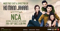 The Ho Mann Jahaan team is on the move. Catch them on Friday, 18th December at NCA, Lahore