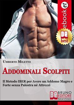 """""""Sei stanco di guardarti allo specchio e vederti spento e smagrito? Vorresti invece un addome forte e magro da far invidia? Grazie a un metodo all'avanguardia, ti guiderò, con esercizi pratici e consigli mirati verso il traguardo tanto desiderato: degli #addominali perfetti!"""" - Umberto Miletto #ebook #sport #fitness #allenamento http://www.autostima.net/raccomanda/addominali-scolpiti-umberto-miletto/"""